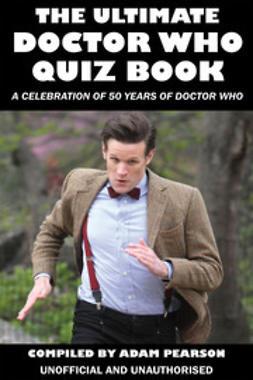 Pearson, Adam - The Ultimate Doctor Who Quiz Book, e-kirja