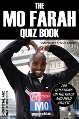 Larkin, Hugh - The Mo Farah Quiz Book, e-kirja