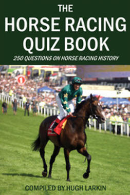 Larkin, Hugh - The Horse Racing Quiz Book, ebook