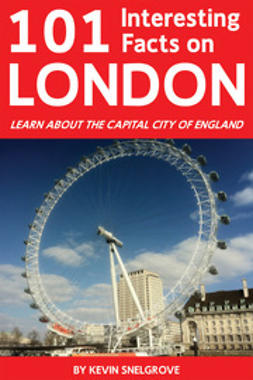 Snelgrove, Kevin - 101 Interesting Facts on London, ebook