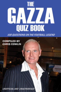 Cowlin, Chris - The Gazza Quiz Book, e-bok