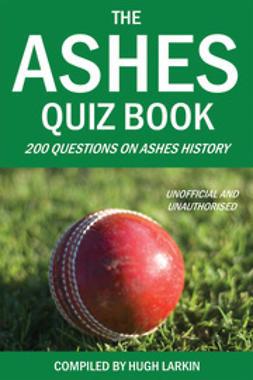 Larkin, Hugh - The Ashes Quiz Book, e-bok