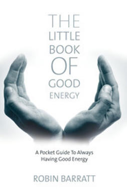 Barratt, Robin - The Little Book of Good Energy, e-kirja