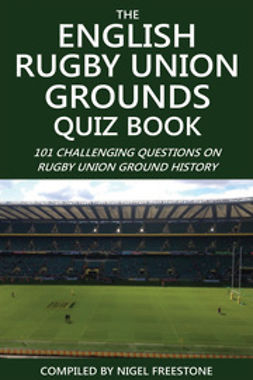 Freestone, Nigel - The English Rugby Union Grounds Quiz Book, e-bok