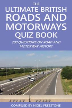 Freestone, Nigel - The Ultimate British Roads and Motorways Quiz Book, ebook