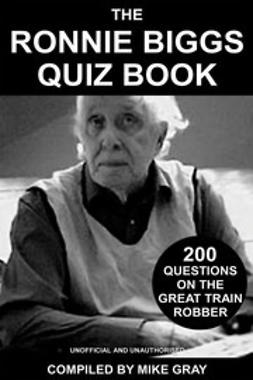 Gray, Mike - The Ronnie Biggs Quiz Book, e-bok