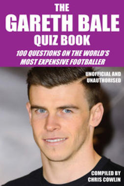 Cowlin, Chris - The Gareth Bale Quiz Book, e-bok