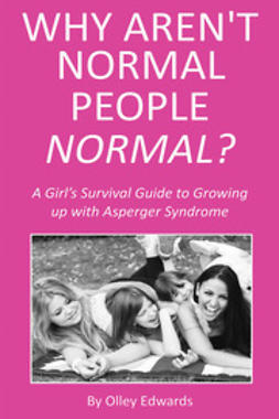 Edwards, Olley - Why Aren't Normal People Normal?, ebook