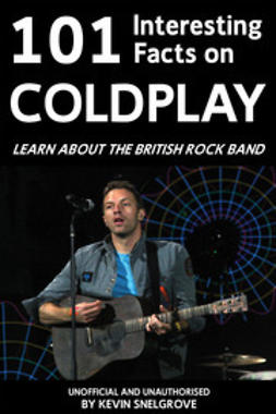 Snelgrove, Kevin - 101 Interesting Facts on Coldplay, e-bok