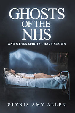 Allen, Glynis Amy - Ghosts of the NHS, ebook