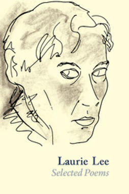 Lee, Laurie - Laurie Lee Selected Poems, ebook