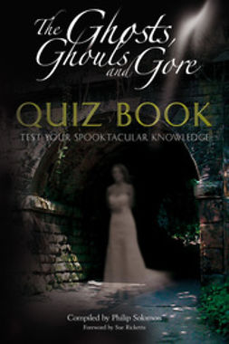 Solomon, Philip - The Ghosts, Ghouls and Gore Quiz Book, ebook