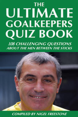 Freestone, Nigel - The Ultimate Goalkeepers Quiz Book, e-bok