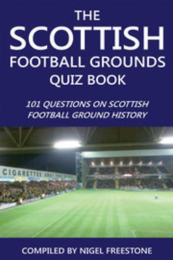 Freestone, Nigel - The Scottish Football Grounds Quiz Book, ebook