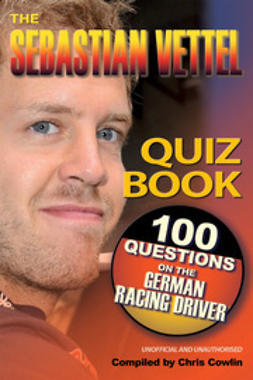 Cowlin, Chris - The Sebastian Vettel Quiz Book, ebook