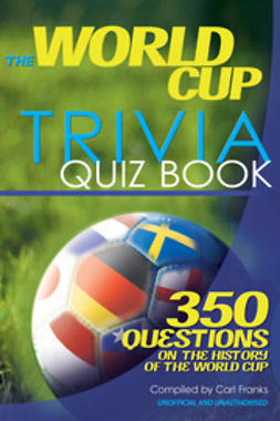 Franks, Carl - The World Cup Trivia Quiz Book, e-bok
