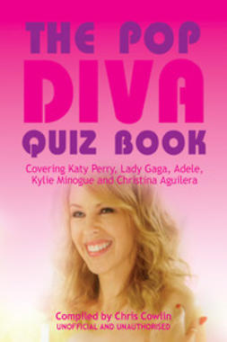 Cowlin, Chris - The Pop Diva Quiz Book, e-bok
