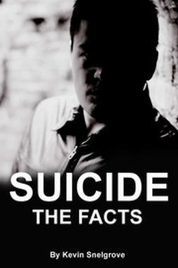 Snelgrove, Kevin - Suicide: The Facts, e-kirja