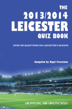 Freestone, Nigel - The 2013/2014 Leicester Quiz Book, ebook