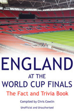 Cowlin, Chris - England at the World Cup Finals, ebook