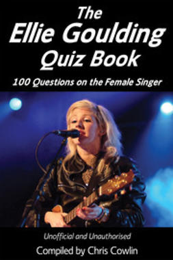 Cowlin, Chris - The Ellie Goulding Quiz Book, ebook