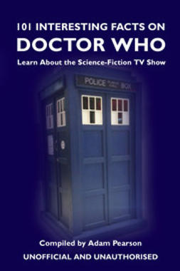 Pearson, Adam - 101 Interesting Facts on Doctor Who, ebook