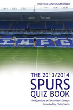 Cowlin, Chris - The 2013/2014 Spurs Quiz Book, e-bok