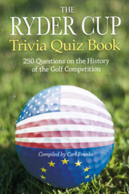 Franks, Carl - The Ryder Cup Trivia Quiz Book, e-bok