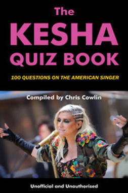 Cowlin, Chris - The Kesha Quiz Book, ebook