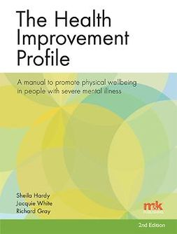Hardy, Dr Sheila - The Health Improvement Profile: A manual to promote physical wellbeing in people with severe mental illness, e-kirja