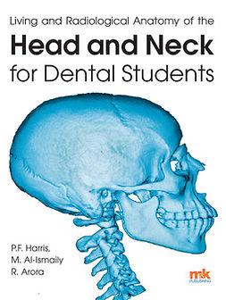Al-Ismaily, Dr Mohammed - Living and radiological anatomy of the head and neck for dental students, e-kirja