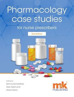 Scholefield, Donna - Pharmacology Case Studies for Nurse Prescribers, ebook