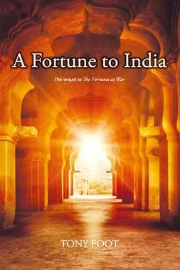 Foot, Tony - A Fortune to India, ebook