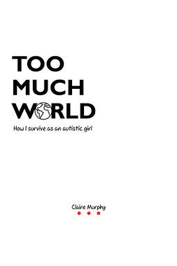 Murphy, Claire - Too Much World, ebook