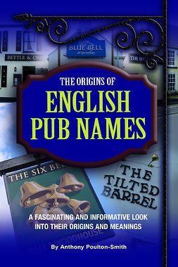 Poulton-Smith, Anthony - Origins of English Pub Names, ebook
