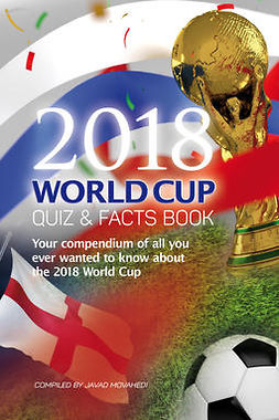 Movahedi, Javad - The 2018 World Cup Quiz & Facts Book, e-bok
