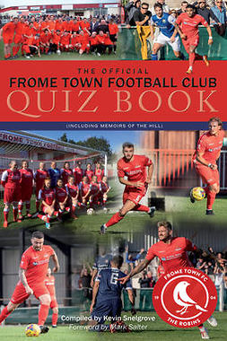 Snelgrove, Kevin - The Official Frome Town Football Club Quiz Book, ebook