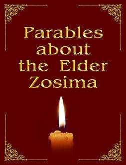 Zubkova, Anna - Parables about the Elder Zosima, ebook
