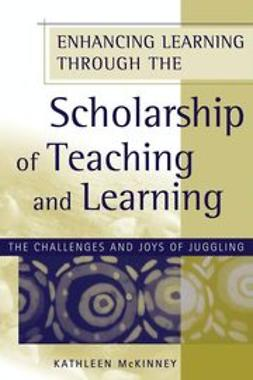 - Enhancing Learning Through the Scholarship of Teaching and Learning: The Challenges and Joys of Juggling, ebook