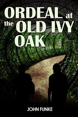 Funke, John - Ordeal at the Old Ivy Oak, e-kirja