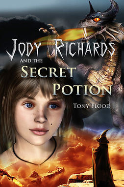 Flood, Tony - Jody Richards and the Secret Potion, e-kirja