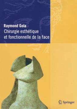 Gola, Raymond - Chirurgie esthétique et fonctionnelle de la face, ebook