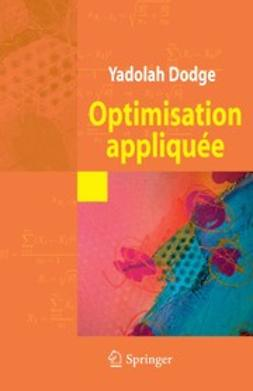 Dodge, Yadolah - Optimisation appliquée, ebook