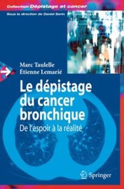 Lemarié, Étienne - Le dépistage du cancer bronchique : de l'espoir à la réalité, ebook