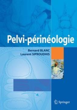Blanc, Bernard - Pelvi-périnéologie, ebook