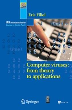Filiol, Eric - Computer viruses: from theory to applications, e-bok