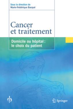 Bacqué, Marie-Frédérique - Cancer et traitement, ebook