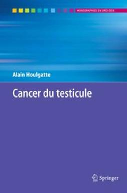 Houlgatte, Alain - Cancer du testicule, ebook