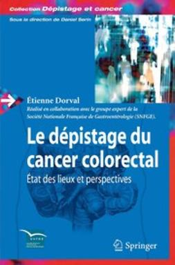 Dorval, Étienne - Le dépistage du cancer colorectal, ebook