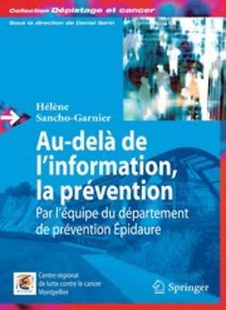 Sancho-Garnier, Hélène - Au-delà de l'information, la prévention, ebook